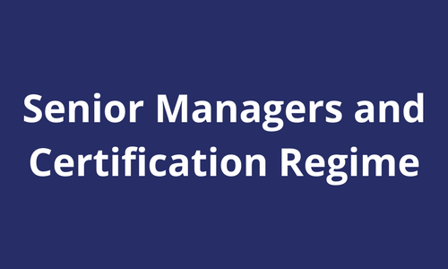 Senior Managers and Certification Regime